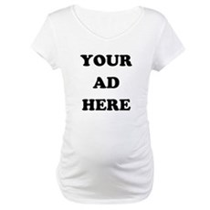Your Ad Here Maternity T-Shirt