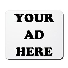 Your Ad Here Mousepad