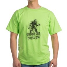 Zombies Are People Too Green T-Shirt