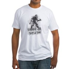 Zombies Are People Too Fitted T-Shirt
