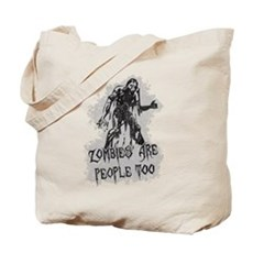 Zombies Are People Too Tote Bag