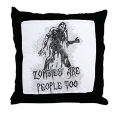 Zombies Are People Too Throw Pillow