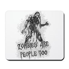 Zombies Are People Too Mousepad