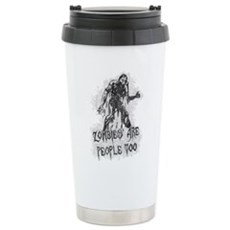 Zombies Are People Too Stainless Steel Travel Mug