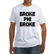 Broke Phi Broke Fitted T-Shirt