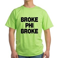 Broke Phi Broke Green T-Shirt