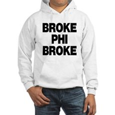 Broke Phi Broke Hooded Sweatshirt