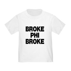Broke Phi Broke Toddler T-Shirt