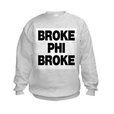 Broke Phi Broke Kids Sweatshirt