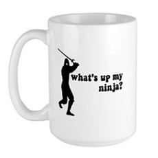 what's up my ninja? Large Mug