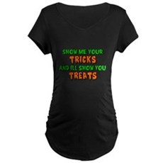 Show Me Your Tricks Maternity T-Shirt