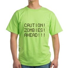Caution Zombies Ahead Green T-Shirt