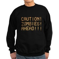 Caution Zombies Ahead Dark Sweatshirt