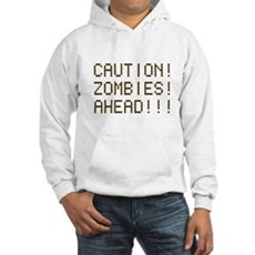 Caution Zombies Ahead Hooded Sweatshirt