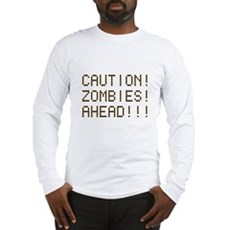 Caution Zombies Ahead Long Sleeve T-Shirt