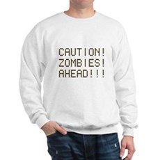 Caution Zombies Ahead Sweatshirt