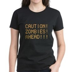 Caution Zombies Ahead Womens T-Shirt