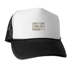 Caution Zombies Ahead Trucker Hat