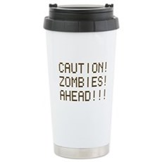 Caution Zombies Ahead Stainless Steel Travel Mug