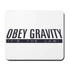 Obey Gravity Mousepad