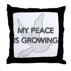 My Peace Is Growing Throw Pillow