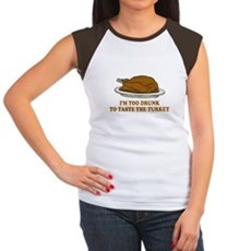 Too Drunk To Taste the Turkey Womens Cap Sleeve T