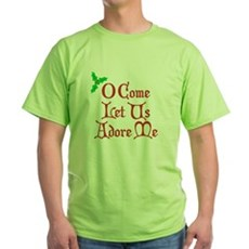 O Come Let Us Adore Me Green T-Shirt