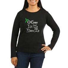 O Come Let Us Adore Me Womens Long Sleeve Dark T-