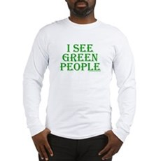 I see green people Long Sleeve T-Shirt