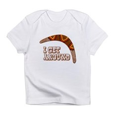 I Get Around Infant T-Shirt