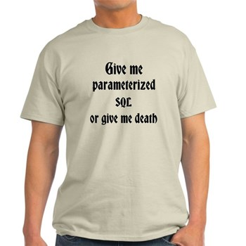 Parameterized sql or death Light T-Shirt | Gifts For A Geek | Geek T-Shirts