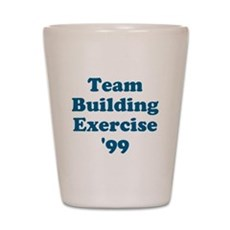 Team Building Exercise '99 Shot Glass