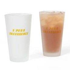 I Piss Excellence Pint Glass