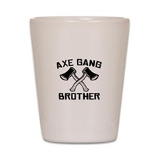 Axe Gang Brother Shot Glass
