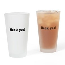 Heck yes! Pint Glass