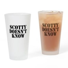 Scotty Doesn't Know Pint Glass