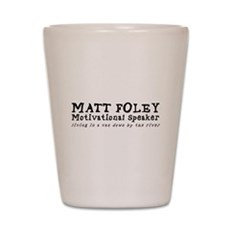 Matt Foley Shot Glass
