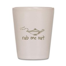 Rub One Out Shot Glass