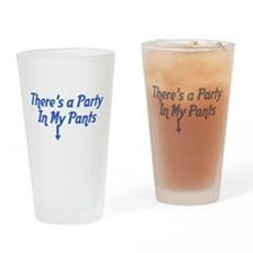 There's a Party In My Pants Pint Glass