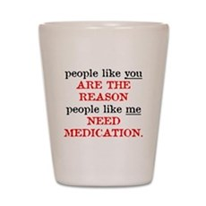 People Like You.. Medication Shot Glass