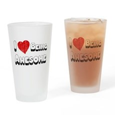 I Love [Heart] Being Awesome Pint Glass