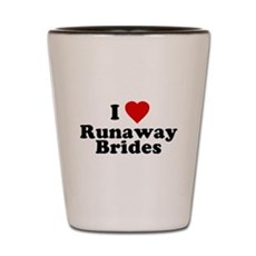 I Love Runaway Brides Shot Glass