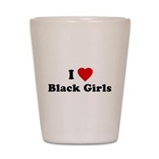 I Love [Heart] Black Girls Shot Glass