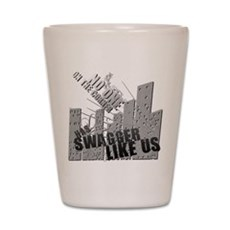 No One On The Corner Has Swag Shot Glass