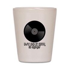 DJ's Do It With 12 Inches Shot Glass