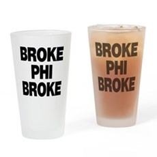 Broke Phi Broke Pint Glass