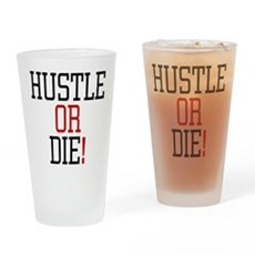 Hustle or Die! Pint Glass