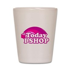 Today I Shop Shot Glass