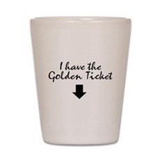 I have the Golden Ticket Shot Glass