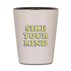 Sike Your Mind Shot Glass
